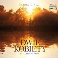 Dwie kobiety - Hanna Dikta - audiobook