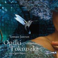 Opiłki i okruszki - Tomasz Jastrun - audiobook
