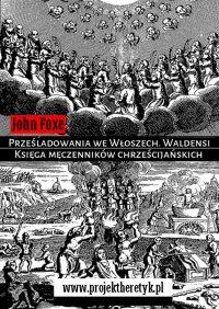 Prześladowania weWłoszech. Waldensi - John Foxe - ebook