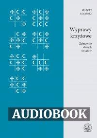 Wyprawy krzyżowe. Zderzenie dwóch światów - Marcin Sałański - audiobook