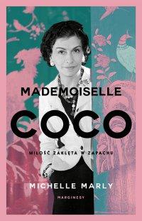 Mademoiselle Coco. Miłość zaklęta w zapachu - Michelle Marly - ebook