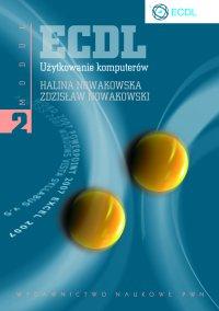 ECDL. Użytkowanie komputerów. Moduł 2 - Zdzisław Nowakowski - ebook