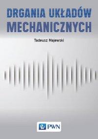 Drgania układów mechanicznych - Tadeusz Majewski - ebook