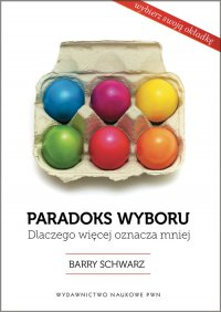 Paradoks wyboru - Barry Schwartz - ebook