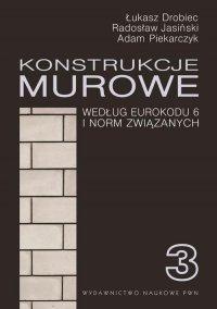 Konstrukcje murowe wg Eurokodu 6 i norm związanych. Tom 3 - Łukasz Drobiec - ebook