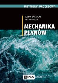 Inżynieria procesowa. Mechanika płynów - Roman Zarzycki - ebook