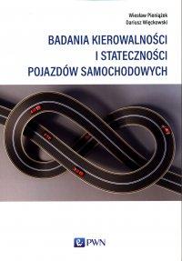 Badania kierowalności i stateczności pojazdów samochodowych - Wiesław Pieniążek - ebook
