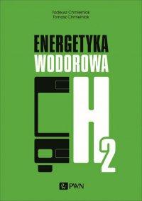 Energetyka wodorowa - Tadeusz Chmielniak - ebook