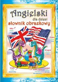 Angielski dla dzieci. Słownik obrazkowy - Monika Ostrowska-Myślak - ebook