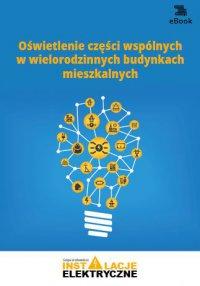 Oświetlenie części wspólnych w wielorodzinnych budynkach mieszkalnych - Janusz Strzyżewski - ebook