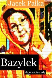 Bazylek daje sobie radę - Jacek Pałka - ebook