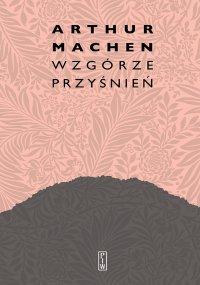 Wzgórze przyśnień - Arthur Machen - ebook