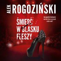 Śmierć w blasku fleszy - Alek Rogoziński - audiobook