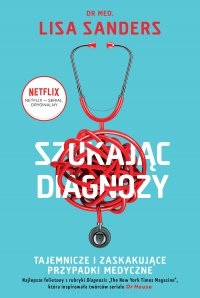 Szukając diagnozy - Lisa Sanders - ebook