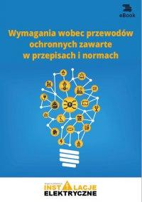 Wymagania wobec przewodów ochronnych zawarte w przepisach i normach - Janusz Strzyżewski - ebook
