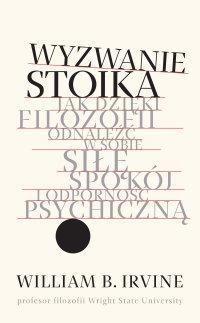 Wyzwanie stoika - William B. Irvine - ebook