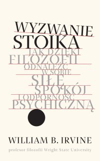 Wyzwanie stoika - William B. Irvine - ebook