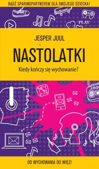 Nastolatki. Kiedy kończy się wychowanie? - Jesper Juul - audiobook