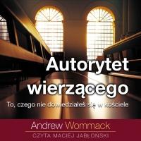 Autorytet wierzącego - Andrew Wommack - audiobook