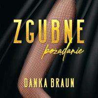 Zgubne pożądanie - Danka Braun - audiobook