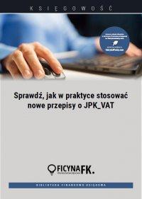 Sprawdź, jak w praktyce stosować nowe przepisy o JPK_VAT - Tomasz Krywan - ebook