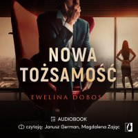 Nowa tożsamość - Ewelina Dobosz - audiobook