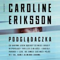 Podglądaczka - Caroline Eriksson - audiobook