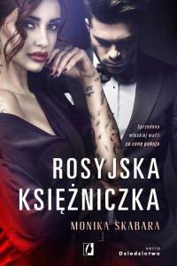Rosyjska księżniczka. Dziedzictwo. Tom 1 - Monika Skabara - ebook