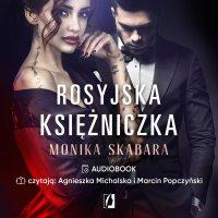 Rosyjska księżniczka. Dziedzictwo. Tom 1 - Monika Skabara - audiobook