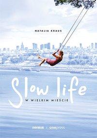 Slow life w wielkim mieście - Natalia Kraus - ebook