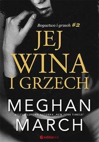 Jej wina i grzech. Bogactwo i grzech #2 - Meghan March - ebook