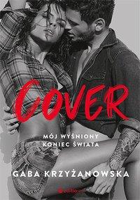 Cover. Mój wyśniony koniec świata - Gaba Krzyżanowska - ebook