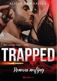 Trapped. Romans mafijny - Alicja Skirgajłło - ebook