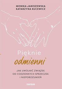 Pięknie odmienni. Jak uwolnić związek od codziennych sprzeczek i nieporozumień - Monika Janiszewska - ebook