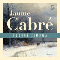 Podróż zimowa - Jaume Cabre - audiobook