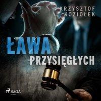 Ława przysięgłych - Krzysztof Koziołek - audiobook