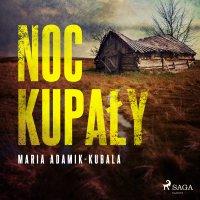 Noc Kupały - Maria Adamik-Kubala - audiobook