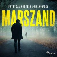 Marszand - Patrycja Kobylska-Malkowska - audiobook