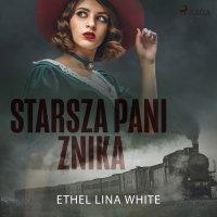 Starsza pani znika - Ethel Lina White - audiobook