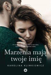 Marzenia mają twoje imię - Karolina Klimkiewicz - ebook