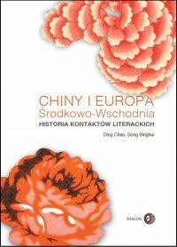 Chiny i Europa Środkowo-Wschodnia. Historia kontaktów literackich - Ding Chao - ebook