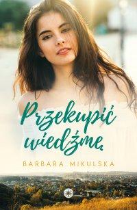 Przekupić wiedźmę - Barbara Mikulska - ebook