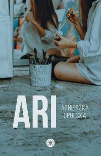 Ari - Agnieszka Opolska - ebook