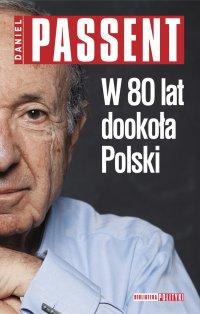 W 80 lat dookoła Polski - Daniel Passent - ebook