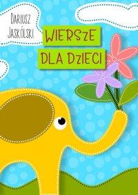 Wiersze dladzieci - Dariusz Jaskólski - ebook
