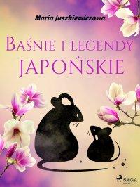 Baśnie i legendy japońskie - Maria Juszkiewiczowa - ebook