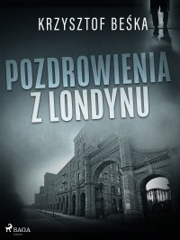 Pozdrowienia z Londynu - Krzysztof Beśka - ebook