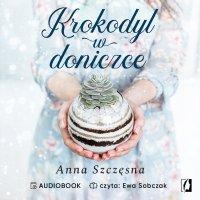 Krokodyl w doniczce - Anna Szczęsna - audiobook