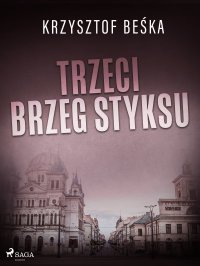 Trzeci brzeg Styksu - Krzysztof Beśka - ebook