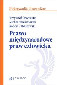 Prawo międzynarodowe praw człowieka - Krzysztof Orzeszyna - ebook